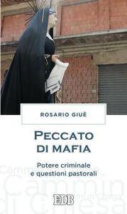 Libro Peccato di mafia. Potere criminale e questioni pastorali Rosario Giuè