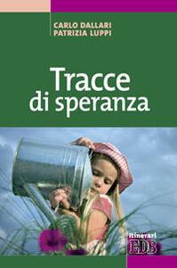 Libro Tracce di speranza Carlo Dallari , Patrizia Luppi