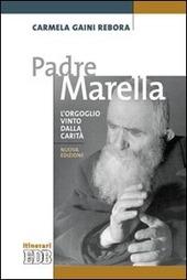 Padre Marella. L'orgoglio vinto dalla carità