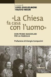 Foto Cover di «La Chiesa fa casa con l'uomo». Don Primo Mazzolari per la famiglia, Libro di  edito da EDB