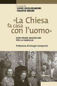 Libro «La Chiesa fa casa con l'uomo». Don Primo Mazzolari per la famiglia