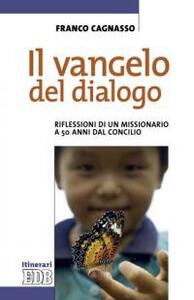 Il Vangelo del dialogo. Riflessioni di un missionario a 50 anni dal Concilio
