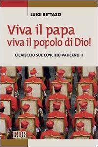 Viva il Papa, viva il popolo di Dio! Cicaleccio sul Concilio Vaticano II - Luigi Bettazzi - copertina