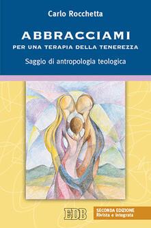Voluntariadobaleares2014.es Abbracciami. Per una terapia della tenerezza. Saggio di antropologia teologica Image