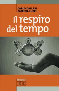 Il respiro del tempo - Carlo Dallari,Patrizia Luppi - copertina