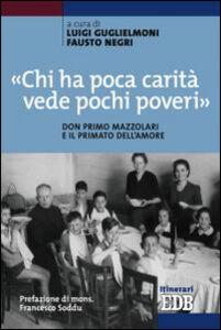 Libro «Chi ha poca carità vede pochi poveri». Don Primo Mazzolari e il primato dell'amore