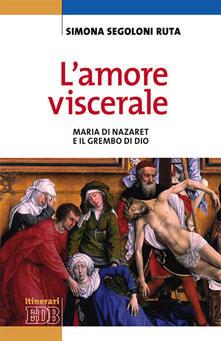 Voluntariadobaleares2014.es L' amore viscerale. Maria di Nazaret e il grembo di Dio Image
