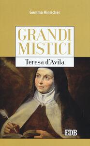Libro Teresa d'Avila. Grandi mistici Gemma Hinricher