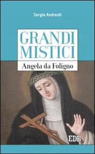 Foto Cover di Angela da Foligno. Grandi mistici, Libro di Sergio Andreoli, edito da EDB