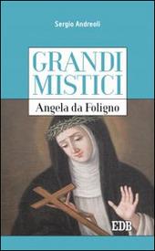Angela da Foligno. Grandi mistici