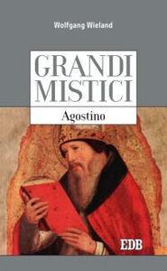 Libro Agostino. Grandi mistici Wolfgang Wieland