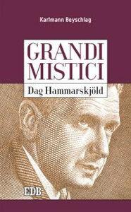 Foto Cover di Dag Hammarskjöld. Grandi mistici, Libro di Karlmann Beyschlag, edito da EDB