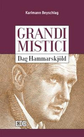 Dag Hammarskjöld. Grandi mistici