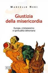 Giustizia della misericordia. Europa, cristianesimo e spiritualità dehoniana