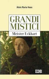 Meister Eckhart. Grandi mistici