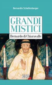 Bernardo di Chiaravalle. Grandi mistici
