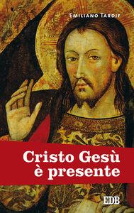 Libro Cristo Gesù è presente Emiliano Tardif