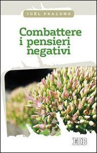 Libro Combattere i pensieri negativi Joël Pralong