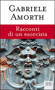 Foto Cover di Racconti di un esorcista, Libro di Gabriele Amorth, edito da EDB