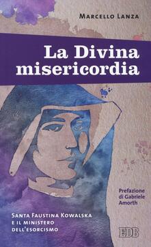 La divina misericordia. Santa Faustina Kowalska e il ministero dellesorcismo.pdf