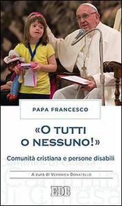 «O tutti o nessuno!» Comunità cristiana e persone disabili