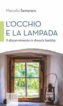 Parcoarenas.it L' occhio e la lampada. Il discernimento in Amoris laetitia Image