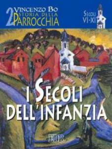 Storia della parrocchia. Vol. 2: I secoli dell'infanzia (sec. VI-XI).