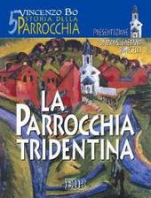 Storia della parrocchia. Vol. 5: La parrocchia tridentina.