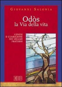 Libro Odós. La via della vita. Genesi e guarigione dei legami fraterni Giovanni Salonia