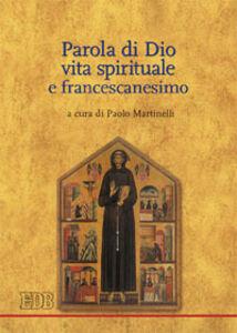 Libro Parola di Dio, vita spirituale e francescanesimo