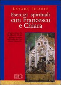 Foto Cover di Esercizi spirituali con Francesco e Chiara, Libro di Lázaro Iriarte, edito da EDB