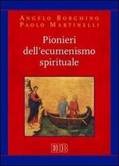 Pionieri dell'ecumenismo spirituale