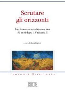 Scrutare gli orizzonti. La vita consacrata francescana 50 anni dopo il Vaticano II - copertina