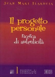 Foto Cover di Il progetto personale. Ricerca di autenticità, Libro di Juan M. Ilarduia, edito da EDB