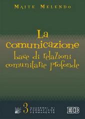 La comunicazione: base di relazioni comunitarie profonde