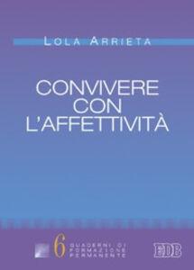 Foto Cover di Convivere con l'affettività, Libro di Lola Arrieta, edito da EDB
