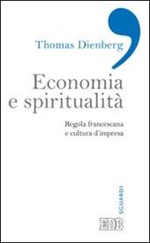 Economia e spiritualità. Regola francescana e cultura d'impresa