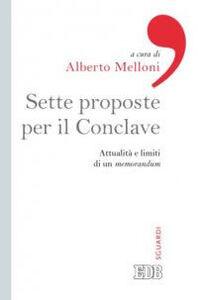 Foto Cover di Sette proposte per il conclave. Attualità e limiti di un memorandum, Libro di  edito da EDB