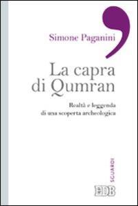 La capra di Qumran. Realtà e leggenda di una scoperta archeologica - Simone Paganini - copertina