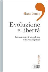 Evoluzione e libertà. Immanenza e trascendenza della vita organica - Hans Jonas - copertina