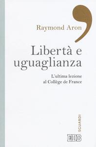 Libertà e uguaglianza. L'ultima lezione al Collège de France