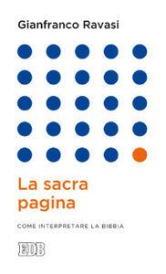Libro La sacra pagina. Come interpretare la Bibbia Gianfranco Ravasi