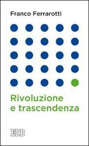 Libro Rivoluzione e trascendenza Franco Ferrarotti