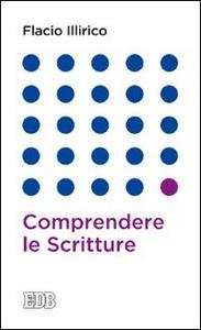 Libro Comprendere le scritture Flacio Illirico