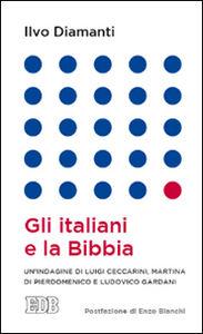 Libro Gli italiani e la Bibbia Ilvo Diamanti , Luigi Ceccarini , Martina Di Pierdomenico
