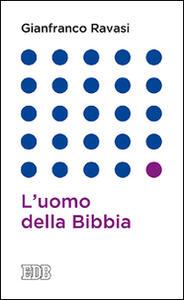 L' uomo della Bibbia - Gianfranco Ravasi - copertina