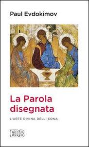 Libro La parola disegnata. L'arte divina dell'icona Paul Evdokïmov