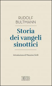 Libro Storia dei Vangeli sinottici Rudolf Bultmann