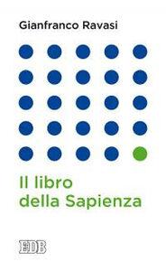 Foto Cover di Il libro della Sapienza, Libro di Gianfranco Ravasi, edito da EDB