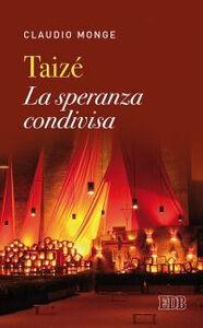 Foto Cover di Taizé. La speranza condivisa, Libro di Claudio Monge, edito da EDB